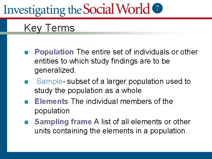 Key Terms n n Population The entire set of individuals or other entities to