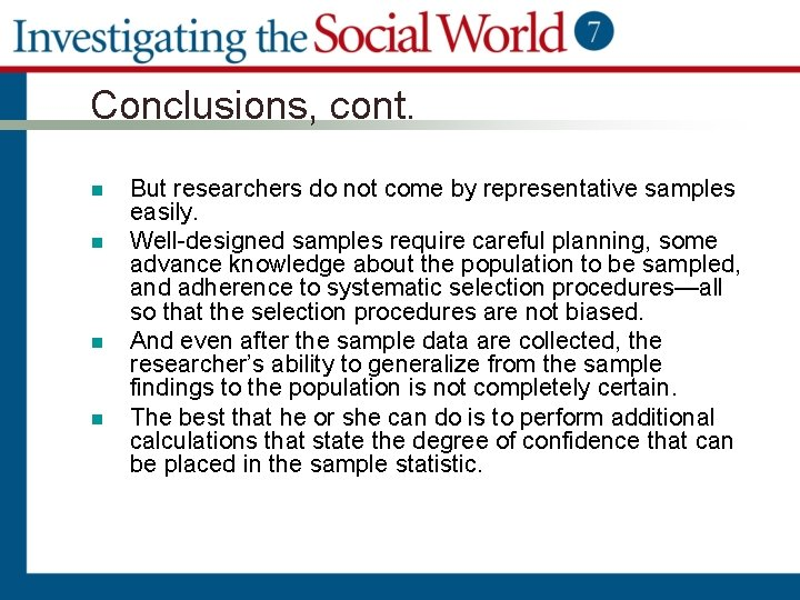 Conclusions, cont. n n But researchers do not come by representative samples easily. Well-designed