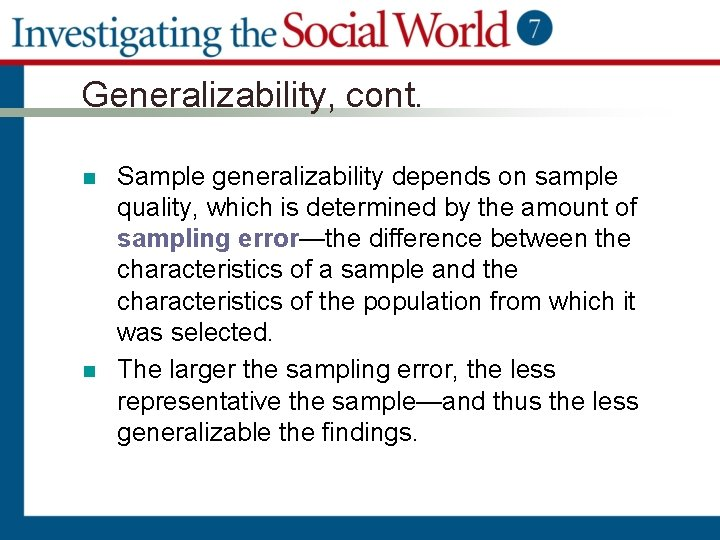 Generalizability, cont. n n Sample generalizability depends on sample quality, which is determined by