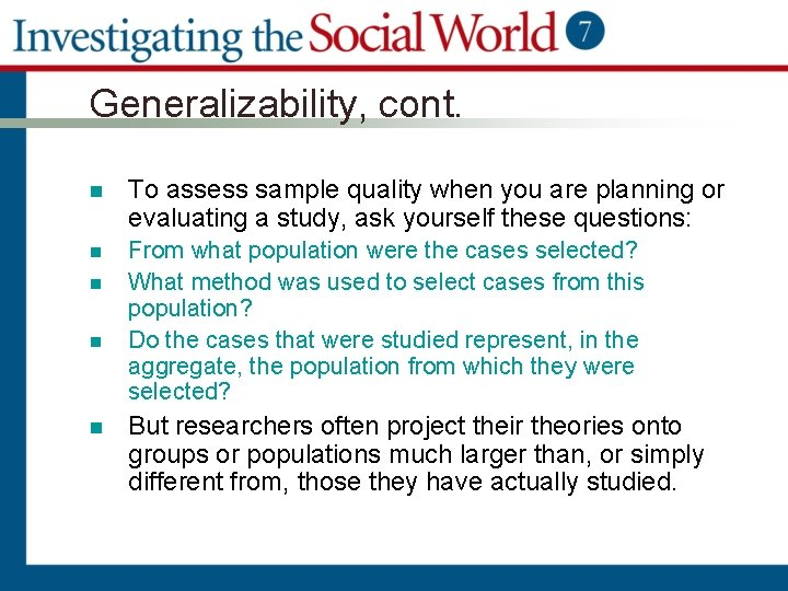 Generalizability, cont. n To assess sample quality when you are planning or evaluating a