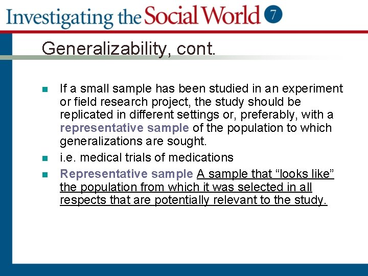 Generalizability, cont. n n n If a small sample has been studied in an