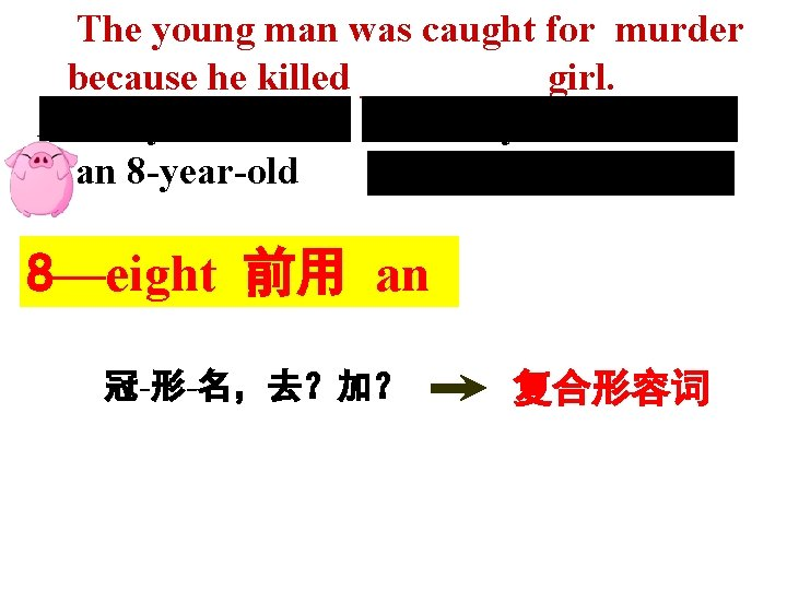 The young man was caught for murder because he killed _____ girl. A a
