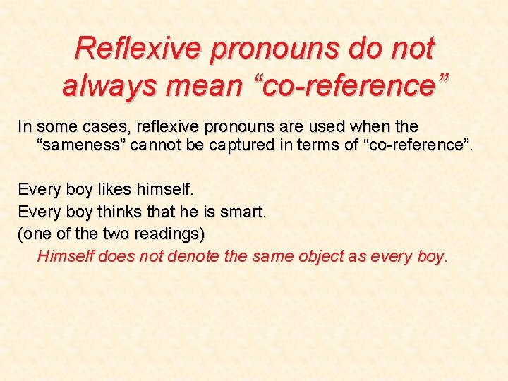 """Reflexive pronouns do not always mean """"co-reference"""" In some cases, reflexive pronouns are used"""