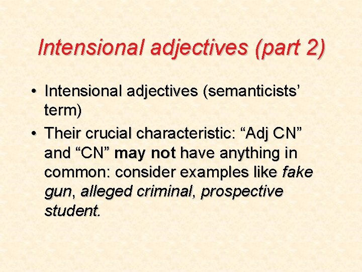 """Intensional adjectives (part 2) • Intensional adjectives (semanticists' term) • Their crucial characteristic: """"Adj"""