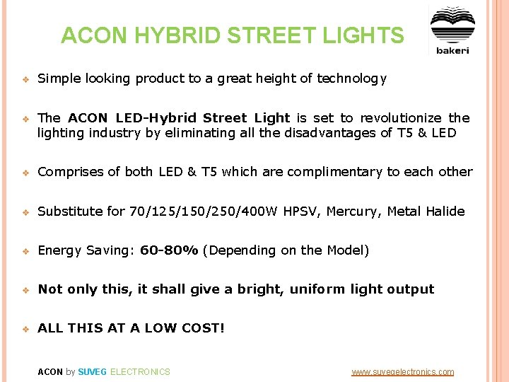 ACON HYBRID STREET LIGHTS v Simple looking product to a great height of technology