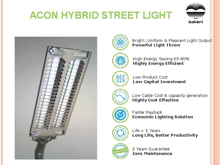 ACON HYBRID STREET LIGHT Bright , Uniform & Pleasant Light Output Powerful Light Throw