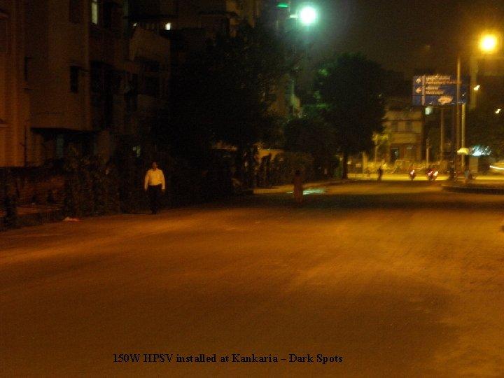150 W HPSV installed at Kankaria – Dark Spots