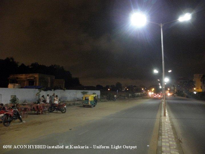 60 W ACON HYBRID installed at Kankaria – Uniform Light Output