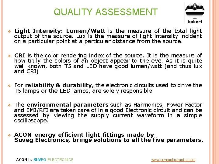 QUALITY ASSESSMENT v Light Intensity: Lumen/Watt is the measure of the total light output