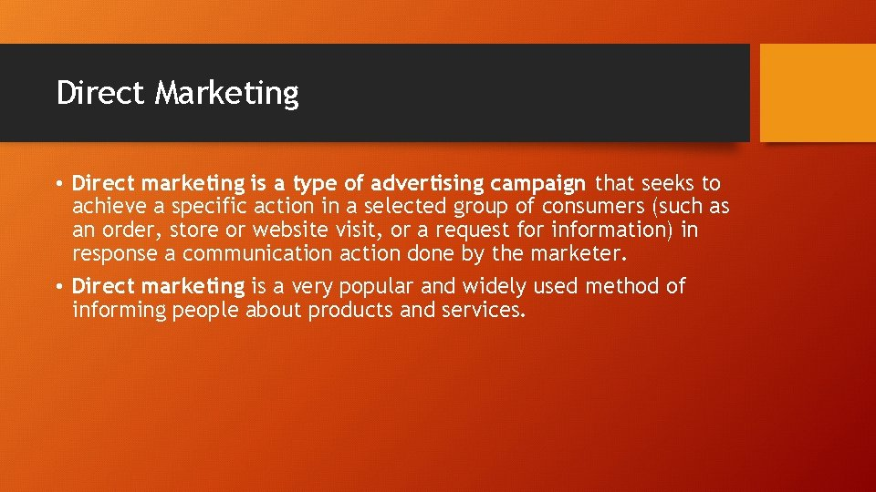 Direct Marketing • Direct marketing is a type of advertising campaign that seeks to
