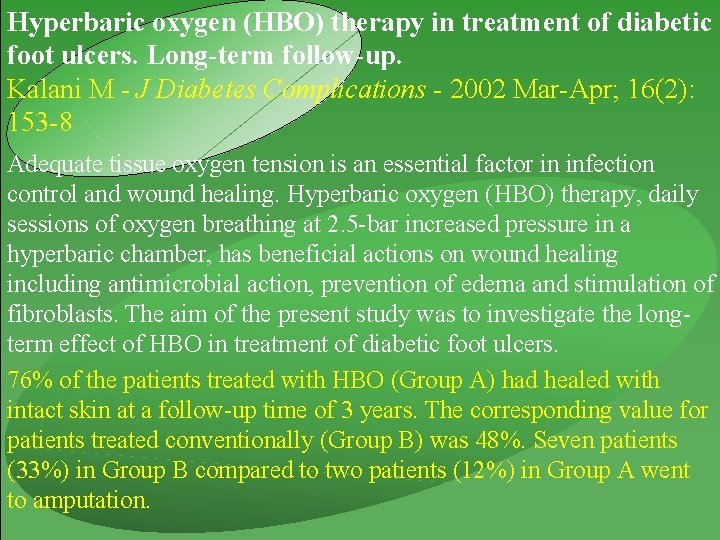 Hyperbaric oxygen (HBO) therapy in treatment of diabetic foot ulcers. Long-term follow-up. Kalani M