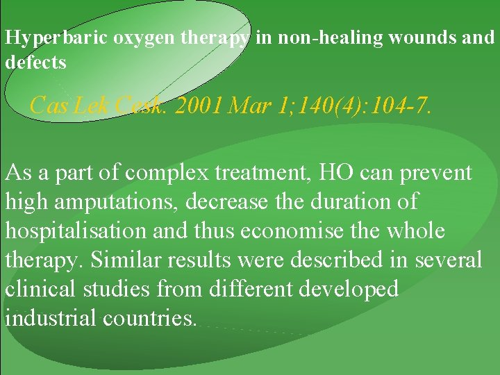 Hyperbaric oxygen therapy in non-healing wounds and defects Cas Lek Cesk. 2001 Mar 1;