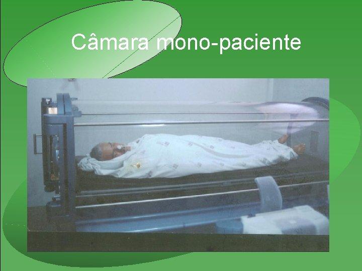 Câmara mono-paciente