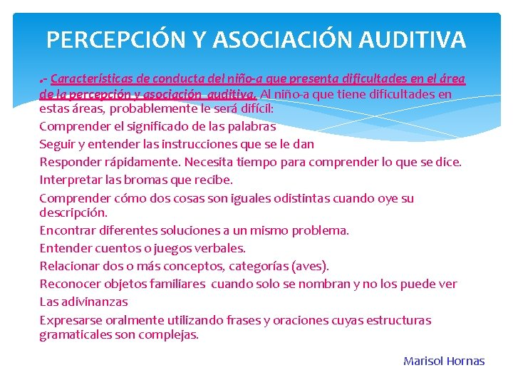 PERCEPCIÓN Y ASOCIACIÓN AUDITIVA. - Características de conducta del niño-a que presenta dificultades en