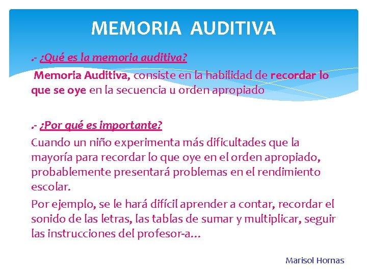 MEMORIA AUDITIVA. - ¿Qué es la memoria auditiva? Memoria Auditiva, consiste en la habilidad