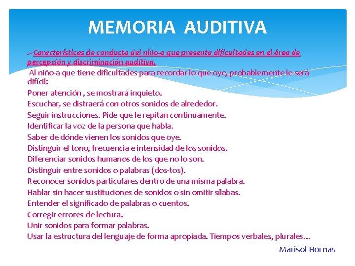 MEMORIA AUDITIVA. - Características de conducta del niño-a que presenta dificultades en el área