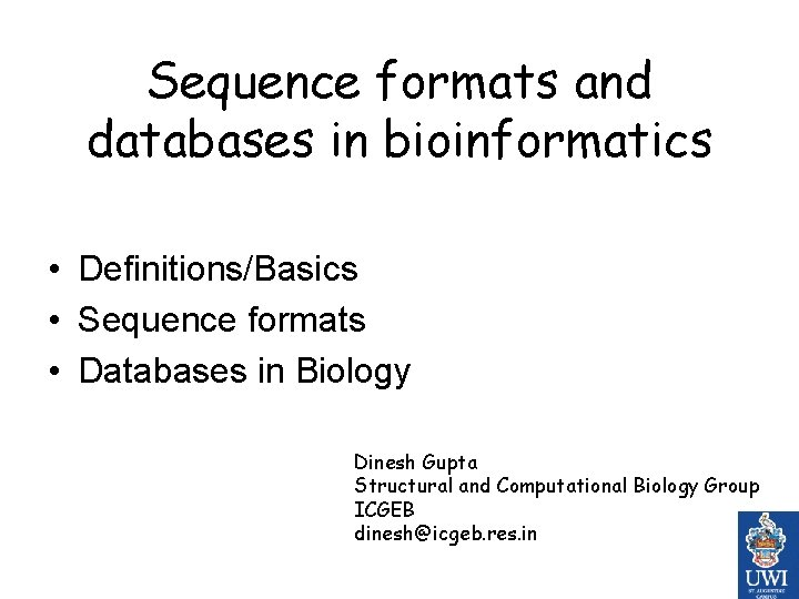 Sequence formats and databases in bioinformatics • Definitions/Basics • Sequence formats • Databases in