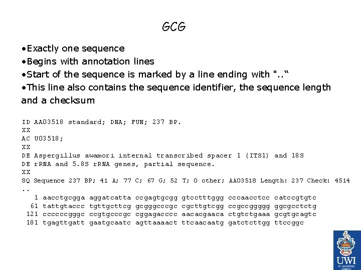 GCG • Exactly one sequence • Begins with annotation lines • Start of