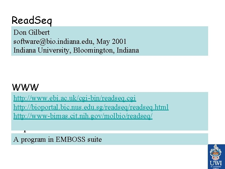 Read. Seq Don Gilbert software@bio. indiana. edu, May 2001 Indiana University, Bloomington, Indiana WWW