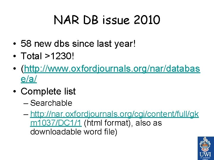 NAR DB issue 2010 • 58 new dbs since last year! • Total >1230!