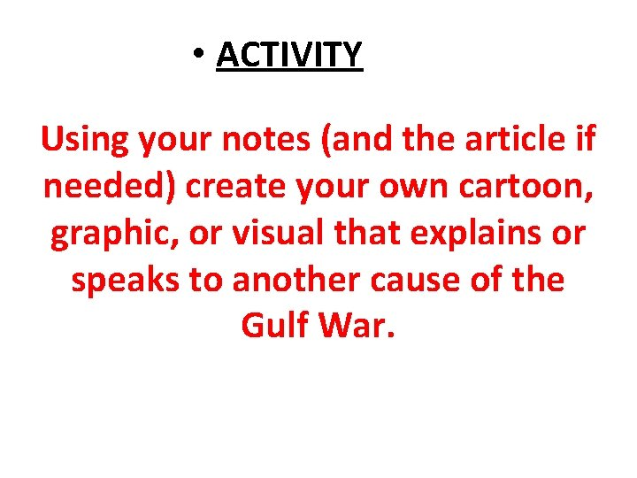 • ACTIVITY Using your notes (and the article if needed) create your own