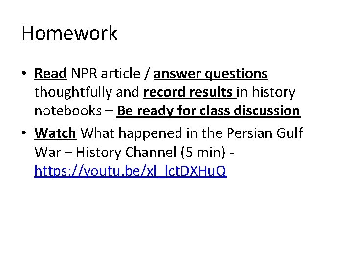 Homework • Read NPR article / answer questions thoughtfully and record results in history