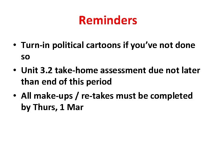 Reminders • Turn-in political cartoons if you've not done so • Unit 3. 2