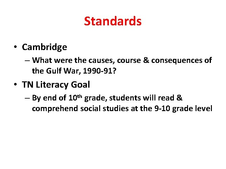 Standards • Cambridge – What were the causes, course & consequences of the Gulf