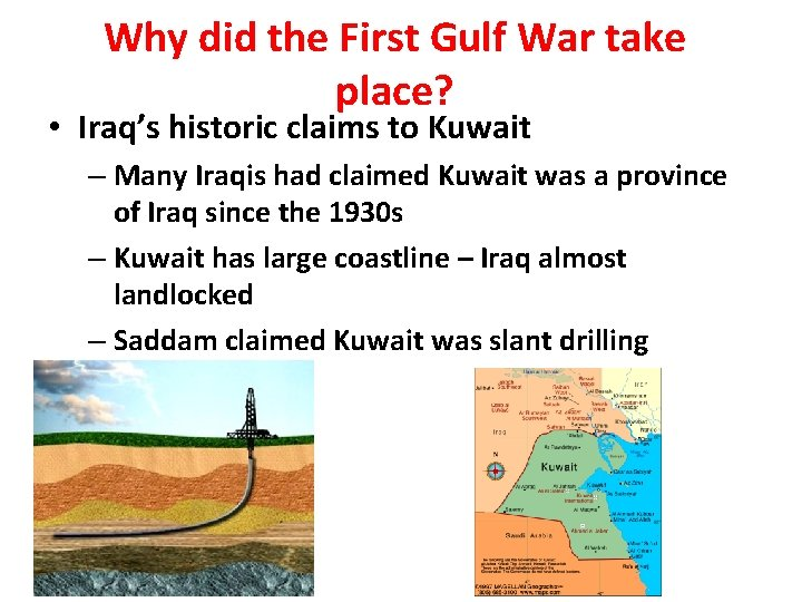 Why did the First Gulf War take place? • Iraq's historic claims to Kuwait