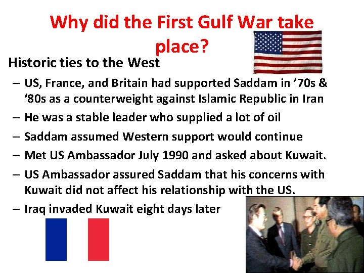 Why did the First Gulf War take place? Historic ties to the West –