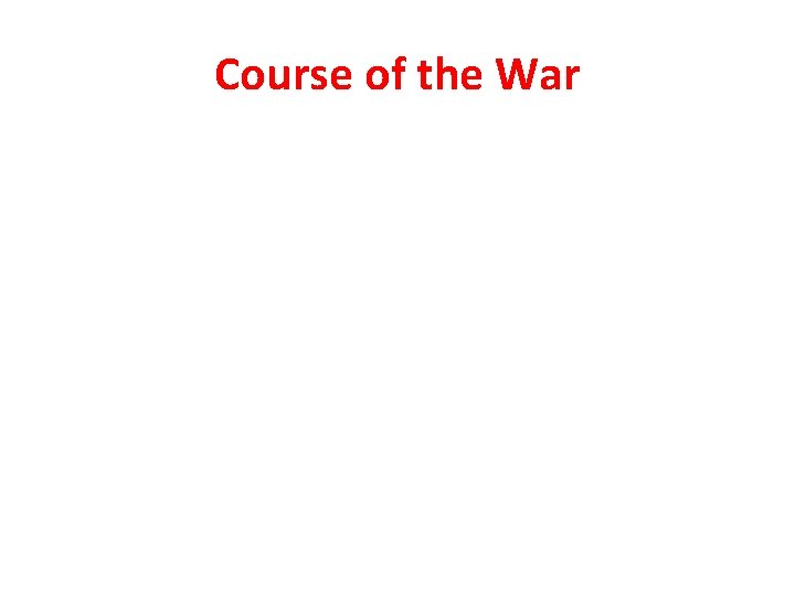 Course of the War