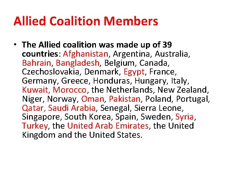 Allied Coalition Members • The Allied coalition was made up of 39 countries: Afghanistan,