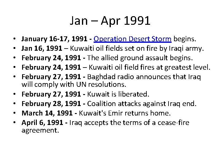 Jan – Apr 1991 • • • January 16 -17, 1991 - Operation Desert