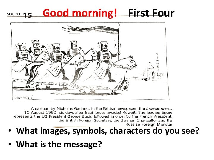 Good morning! First Four • What images, symbols, characters do you see? • What