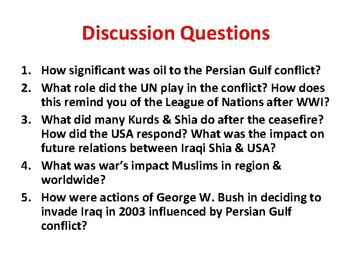 Discussion Questions 1. How significant was oil to the Persian Gulf conflict? 2. What