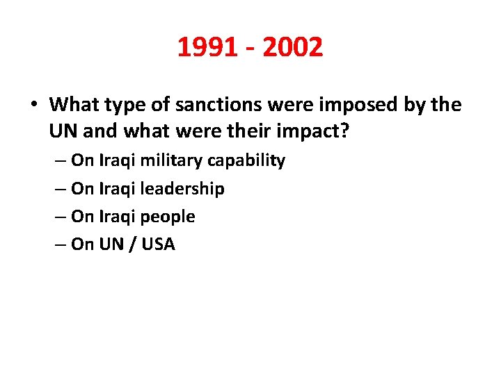 1991 - 2002 • What type of sanctions were imposed by the UN and