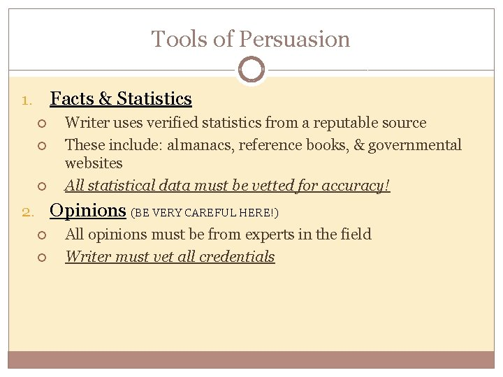 Tools of Persuasion Facts & Statistics 1. Writer uses verified statistics from a reputable