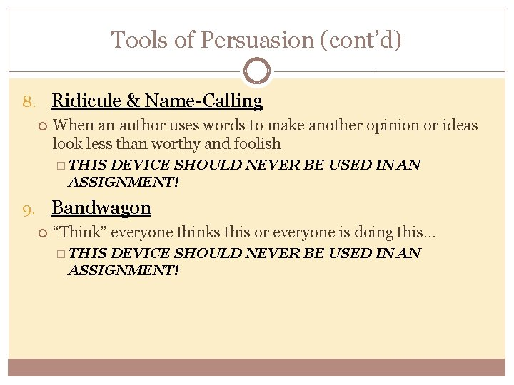 Tools of Persuasion (cont'd) 8. Ridicule & Name-Calling When an author uses words to