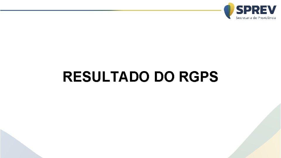 RESULTADO DO RGPS