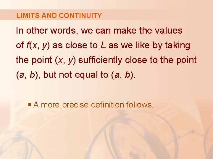 LIMITS AND CONTINUITY In other words, we can make the values of f(x, y)