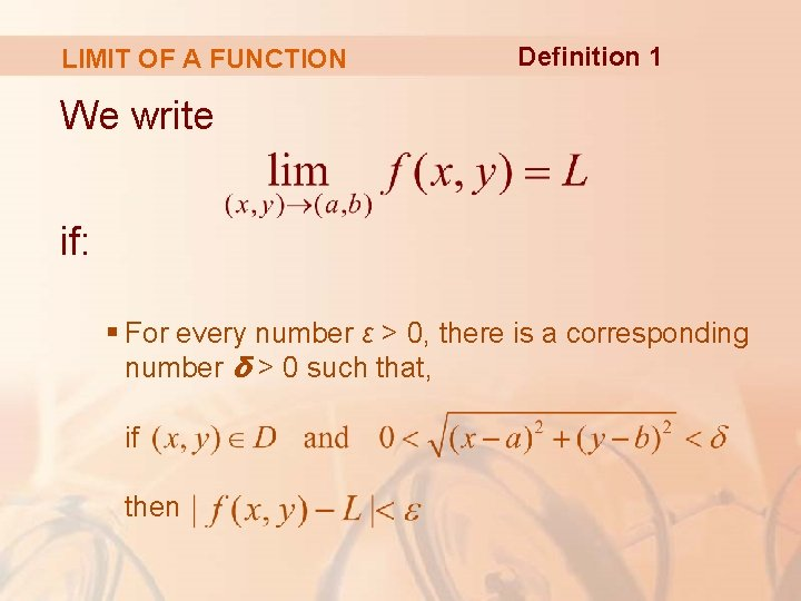 LIMIT OF A FUNCTION Definition 1 We write if: § For every number ε