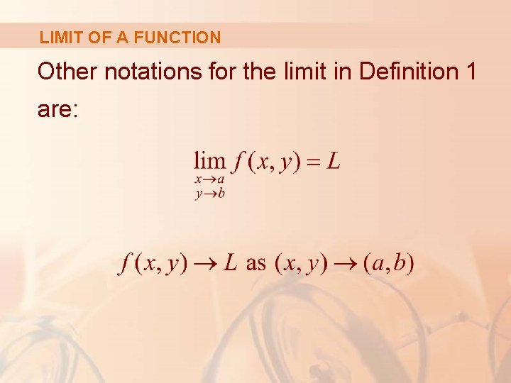 LIMIT OF A FUNCTION Other notations for the limit in Definition 1 are: