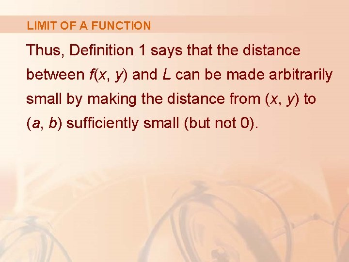 LIMIT OF A FUNCTION Thus, Definition 1 says that the distance between f(x, y)