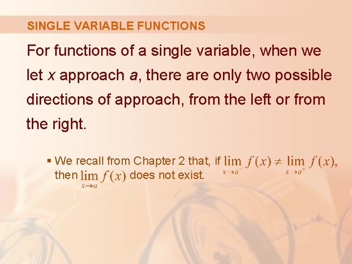 SINGLE VARIABLE FUNCTIONS For functions of a single variable, when we let x approach