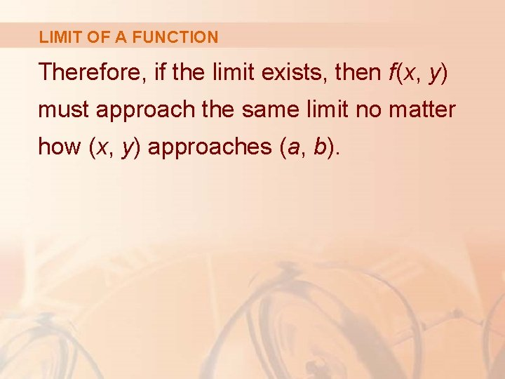 LIMIT OF A FUNCTION Therefore, if the limit exists, then f(x, y) must approach
