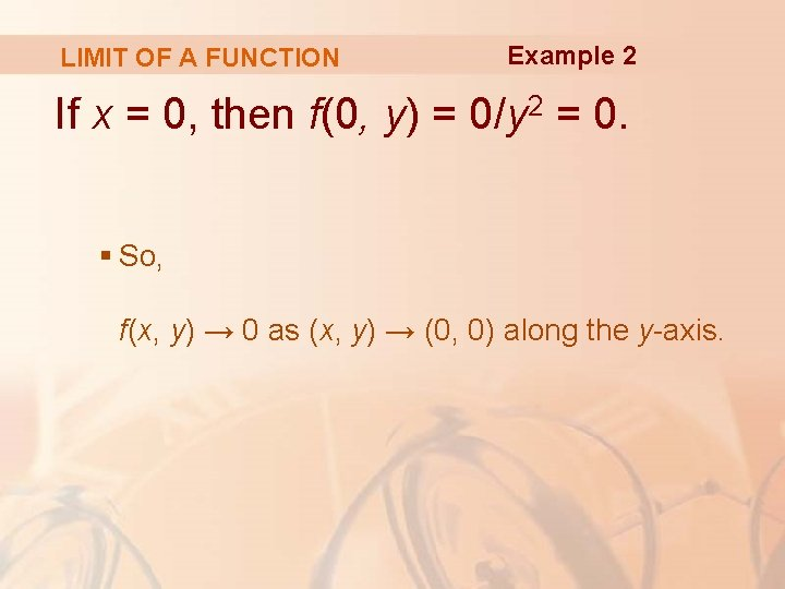LIMIT OF A FUNCTION Example 2 If x = 0, then f(0, y) =