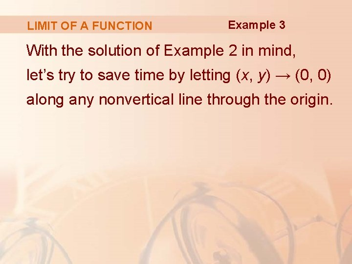 LIMIT OF A FUNCTION Example 3 With the solution of Example 2 in mind,