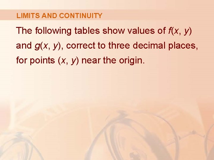 LIMITS AND CONTINUITY The following tables show values of f(x, y) and g(x, y),