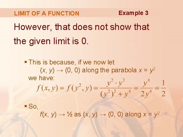 LIMIT OF A FUNCTION Example 3 However, that does not show that the given