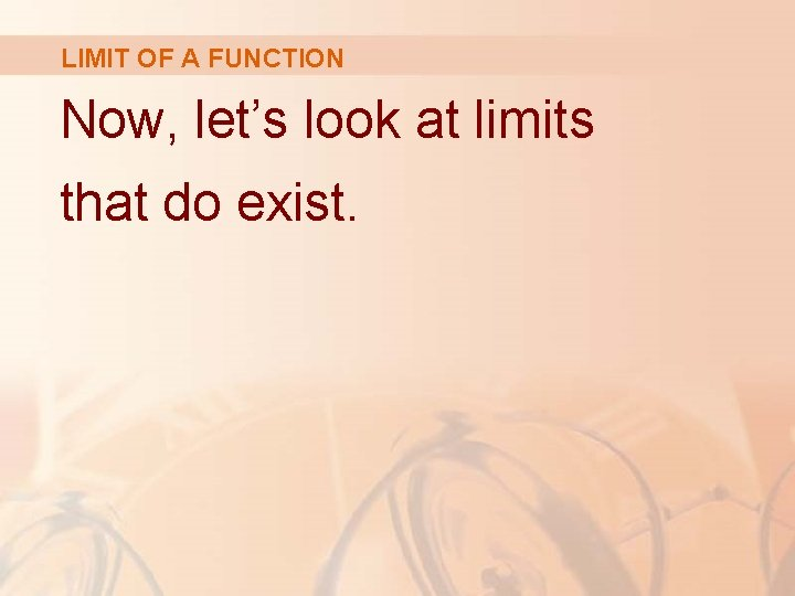 LIMIT OF A FUNCTION Now, let's look at limits that do exist.